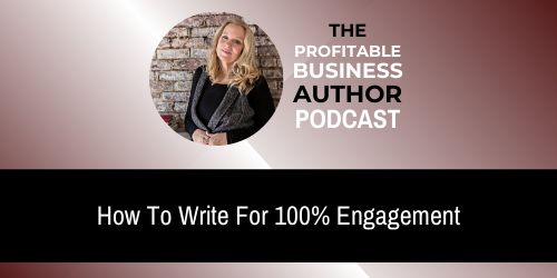 How To Write For 100% Engagement