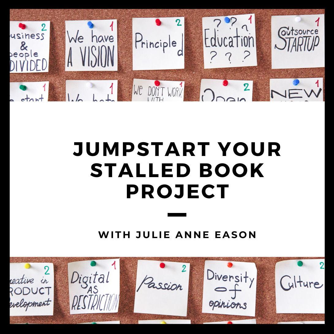 Jumpstart Your Stalled Book Project (Library)